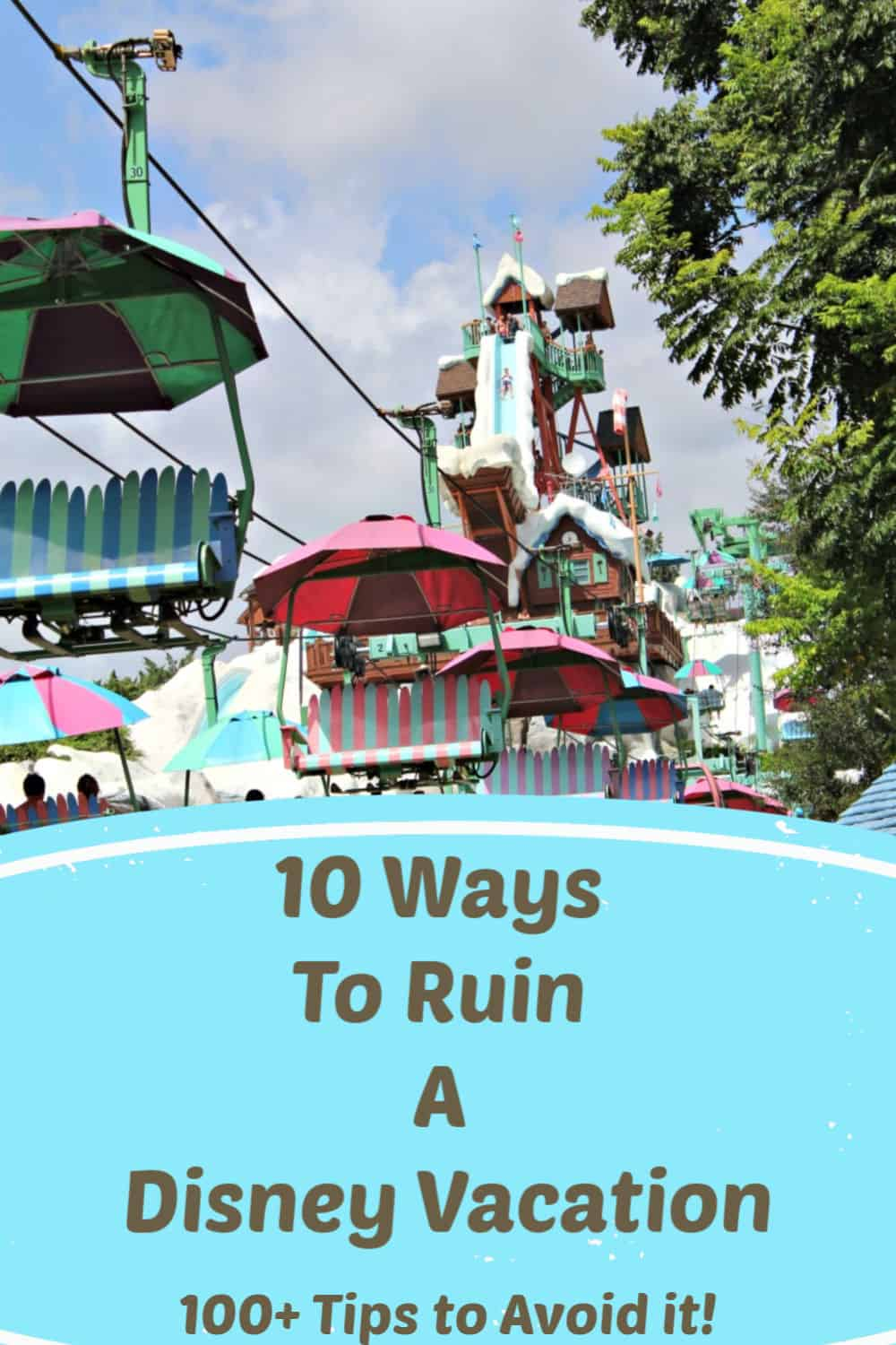 10 Ways to Ruin a Disney Vacation - 100+ Tips to avoid ruining your Disney Vacation