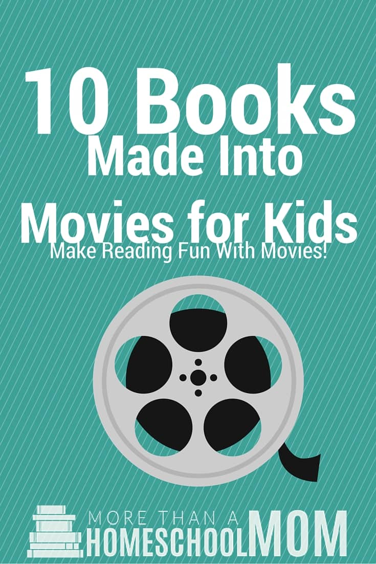 10 Books Made Into Movies For Kids - Use Movies as an incentive to make reading fun.