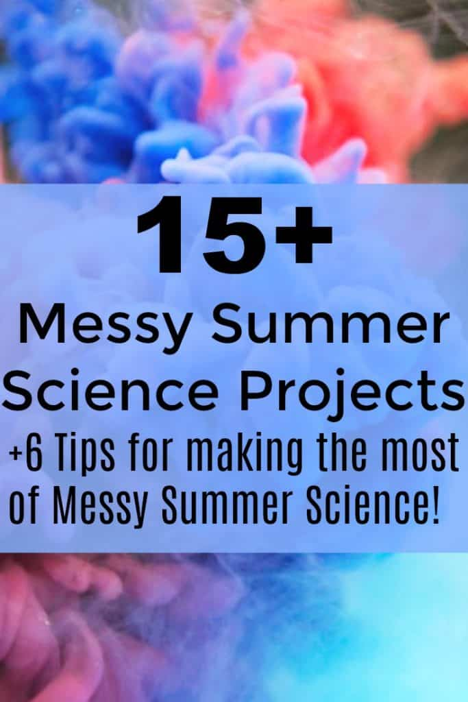 Messy Summer Science Projects - #Science #Stem #SummerLearning