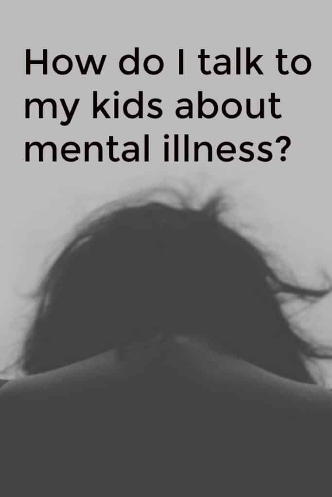 How do I talk to my kids about mental illness? - #Parenting #mentalillness