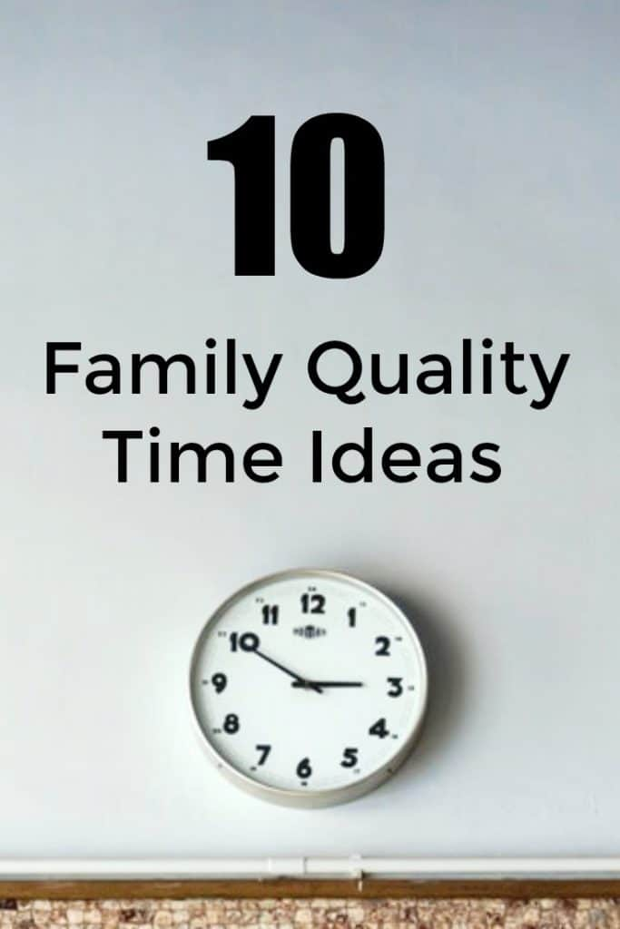 10 Family Quality Time Ideas - #family #parenting