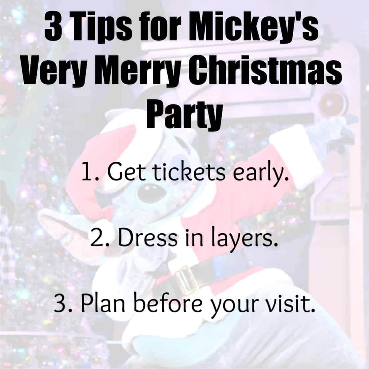 3 tips for Mickey's Very Merry Christmas Party