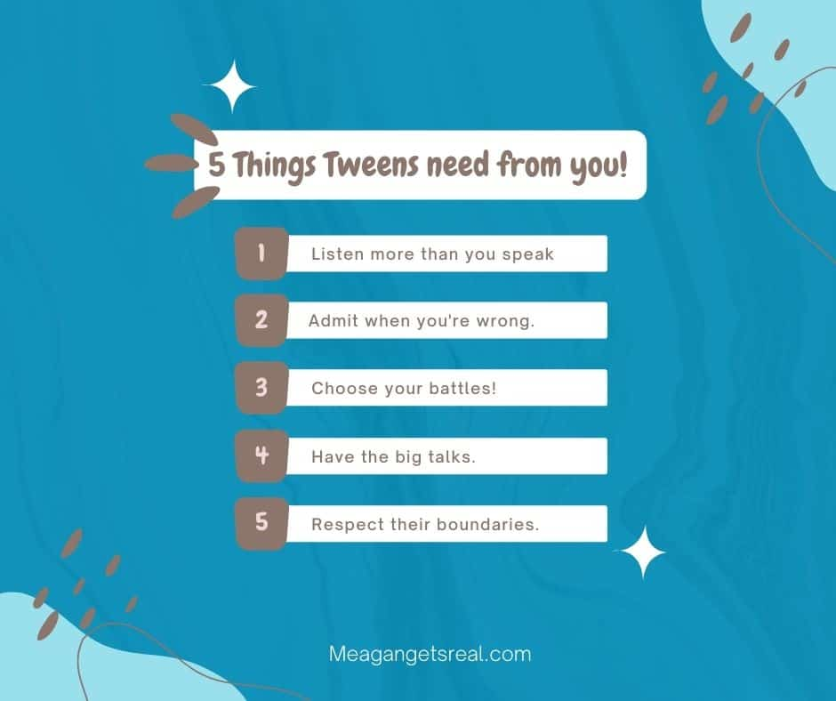 5 Things Tweens need from parents - Parenting tips for raising kids between teen and child.
