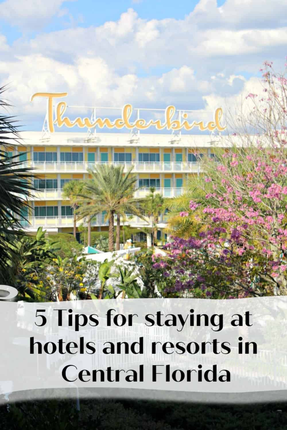 5 Tips for staying at hotels and resorts in Central Florida
