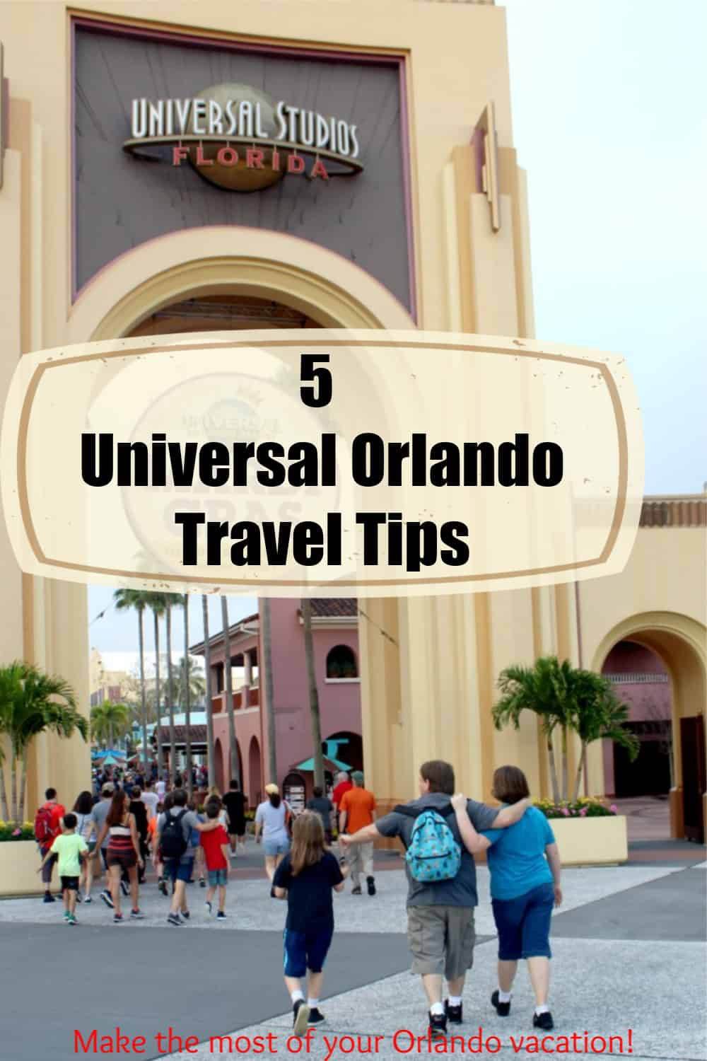 5 Universal Orlando Vacation Tips