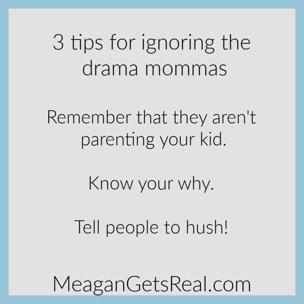 3 Tips for ignoring the drama mommas. Support for moms doesn't have to be hard to find with this comprehensive guide filled with parenting resources for moms you won't want to miss.