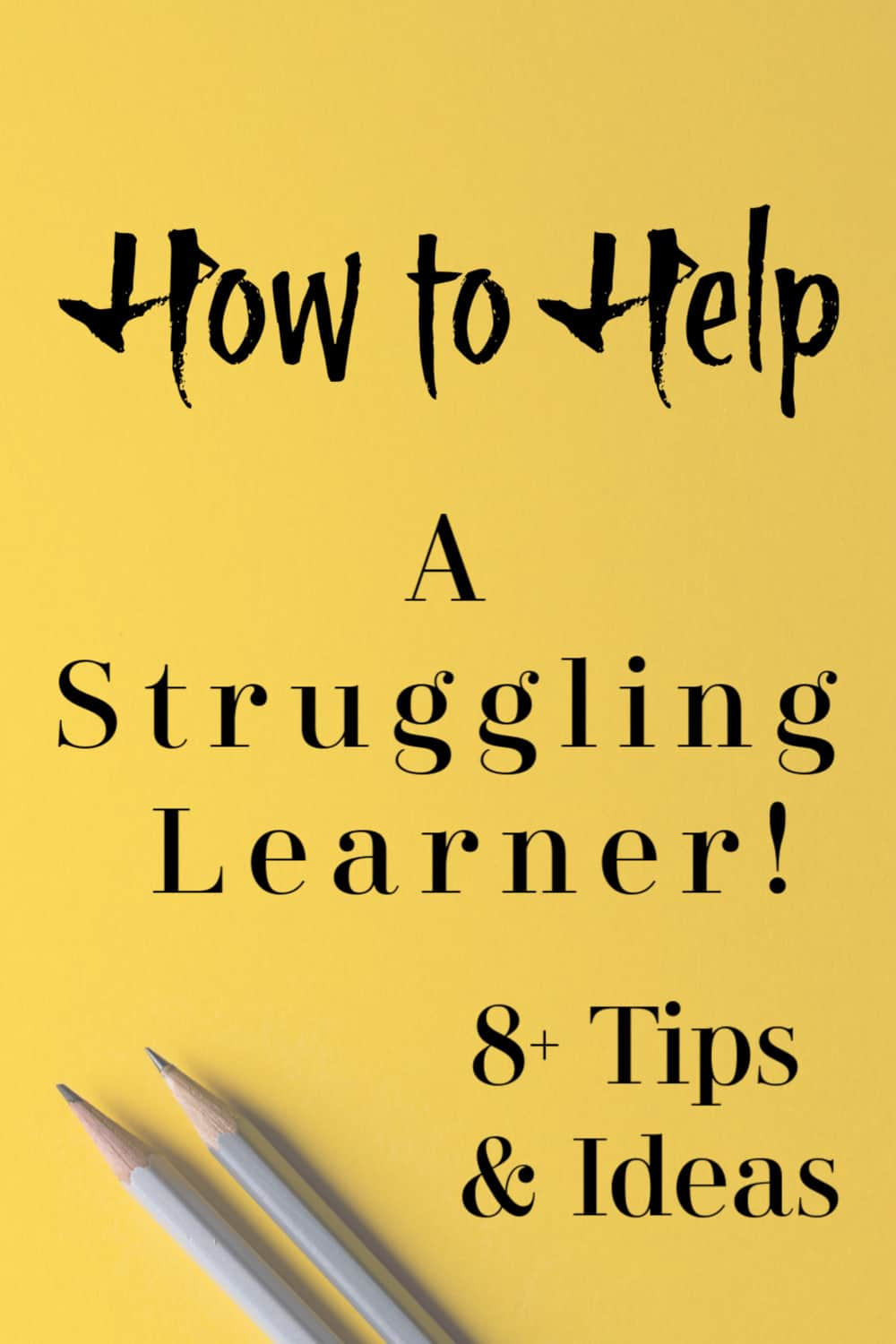 How to help a struggling learner - Tips and ideas to help a struggling learner to thrive. Includes simple tips for parents to help children with education struggles.