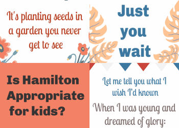 Is Hamilton Appropriate for Kids - Find out and get these free printable hamilton quotes
