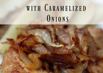 Pan-Seared Pork Chops with Caramelized Onions and a simple home fries recipe. This simple recipe is quick and easy to make! Includes step by step tips to make sure everything gets to the table hot at the same time!