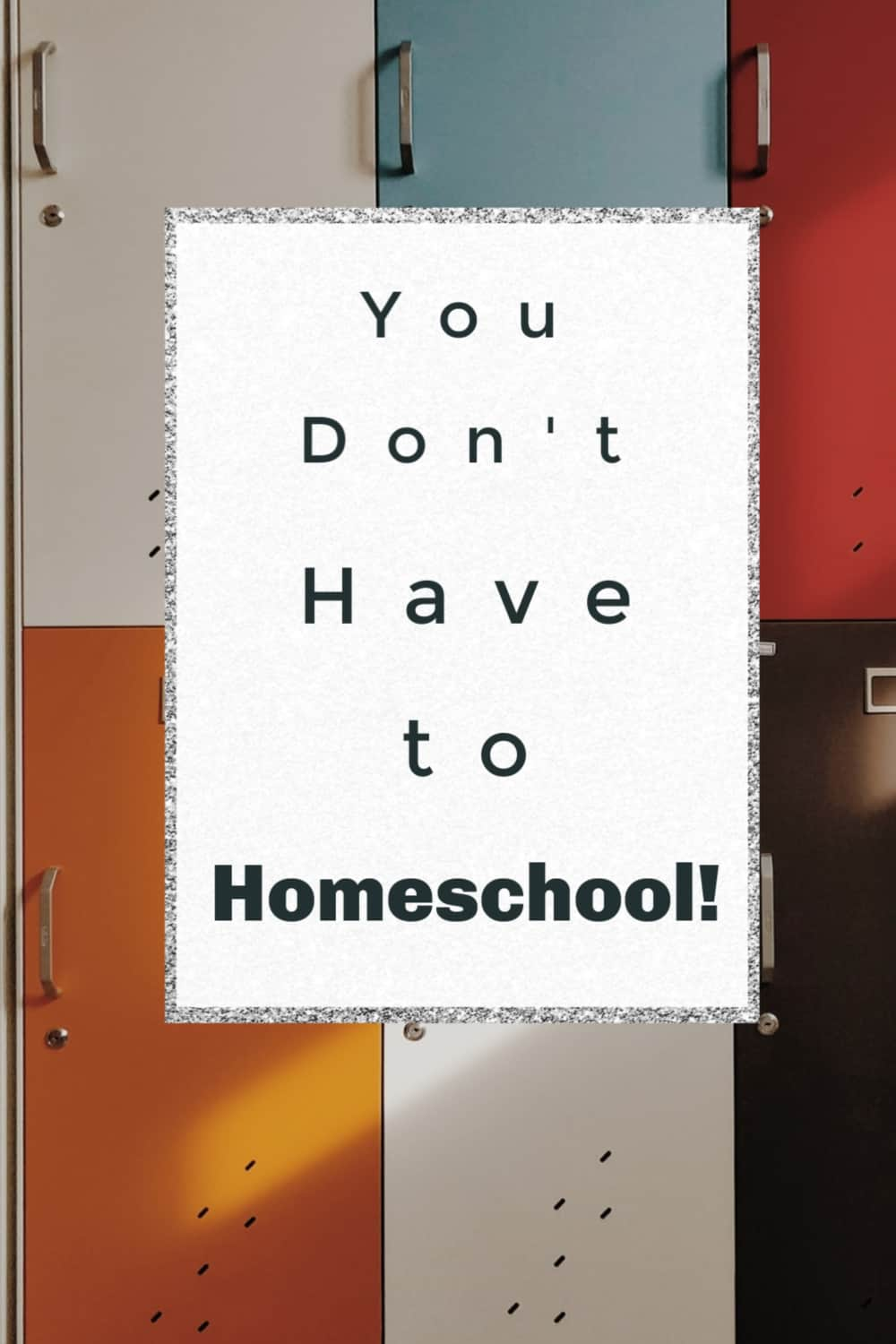You don't have to homeschool! You may feel pressured to homeschool by circumstances. However, there are other options!